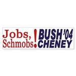 Jobs, Schmobs! Bush-Cheney sticker