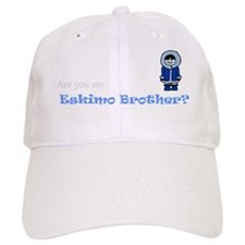 Are you my Eskimo Brother? Baseball Cap