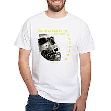 Be Patient, I am Still Evolving! Shirt