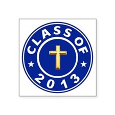 "Class Of 2013 Christian Square Sticker 3"" x 3"""