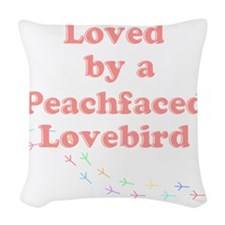 Loved by a Peachfaced Lovebird Woven Throw Pillow