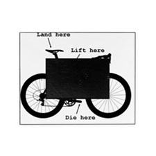 Lift here, land here, die here Picture Frame