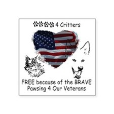 """Paws4Critters Free Because  Square Sticker 3"""" x 3"""""""