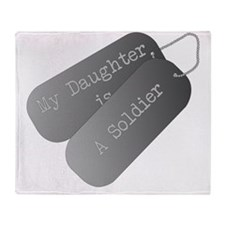 My daughter is a soldier Throw Blanket