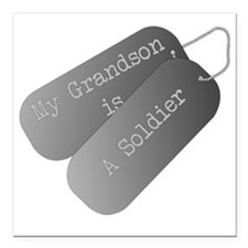 "My Grandson is a Soldier Square Car Magnet 3"" x 3"""