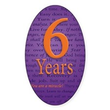 6 Year Recovery Birthday - You are  Decal