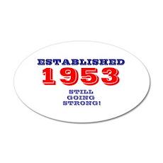 ESTABLISHED 1953- STILL GOIN 35x21 Oval Wall Decal