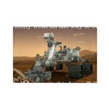 Curiosity went all the way to Mar Rectangle Magnet