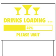 LoadingDrinks1C Yard Sign