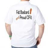 Fat bastard & proud of it - T-Shirt