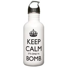 Keep Calm, Its only a  Water Bottle