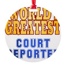 World's Greatest Court Reporter Ornament