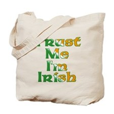 Trust Me I'm Irish Tote Bag