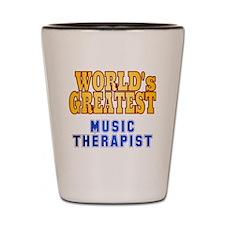 World's Greatest Music Therapist Shot Glass