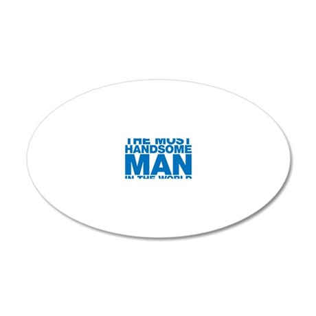 The Most Handsome Man in the 20x12 Oval Wall Decal