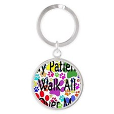 My Patients Walk All Over Me (Veter Round Keychain