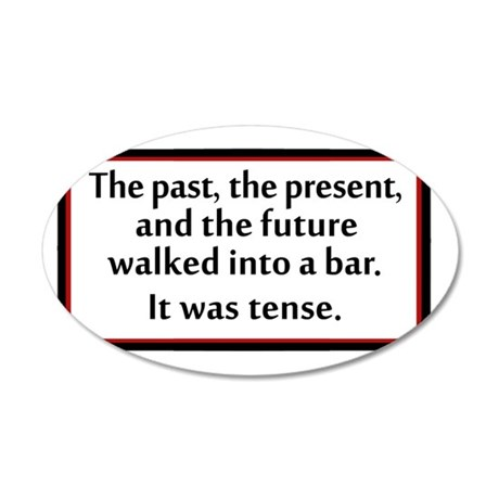 The past, the present, and t 35x21 Oval Wall Decal