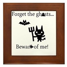 Forget the Ghosts Framed Tile