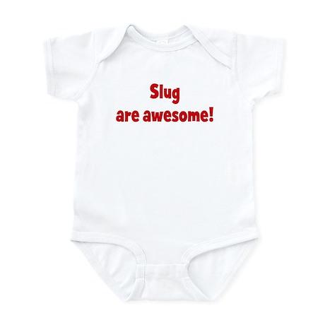 Slug are awesome Infant Bodysuit