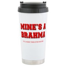 MINES A BRAHMA - ITLL MAKE YOUR Travel Mug