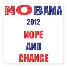 "NOBAMA 2012 NOPE AND CHA Square Car Magnet 3"" x 3"""