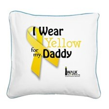 i_wear_yellow_for_my_daddy_up Square Canvas Pillow