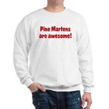 Pine Martens are awesome Sweatshirt