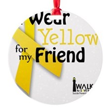 i_wear_yellow_for_my_friend_updated Ornament