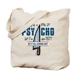 Psycho but HOT Tote Bag
