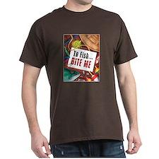 Yo Fish... Bite Me T-Shirt