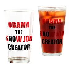 OBAMA THE SNOW JOB CREATOR Drinking Glass