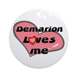 demarion loves me  Ornament (Round)