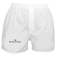 I Love My Dancer Mom Boxer Shorts