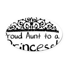Proud Aunt to a Princess Oval Car Magnet