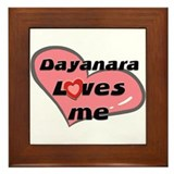 dayanara loves me  Framed Tile
