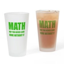 Math May You Never Leave Home Witho Drinking Glass