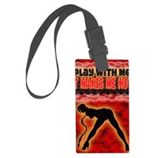 Play with me it makes me hot 3 Luggage Tag