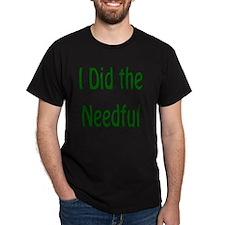 I Did the Needful T-Shirt