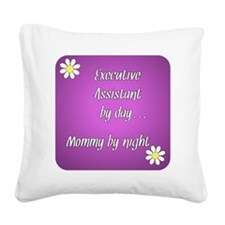 Executive Assistant by day Mo Square Canvas Pillow