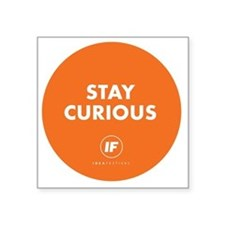 """2012 Stay Curious Round Square Sticker 3"""" x 3"""""""