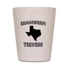 Ermahgerd! TERXERS (TX) Shot Glass