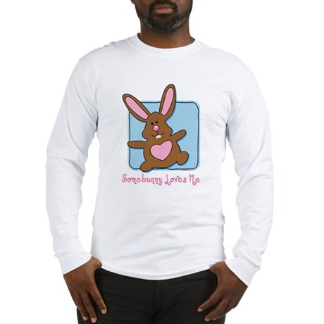 Somebunny Loves Me Long Sleeve T-Shirt