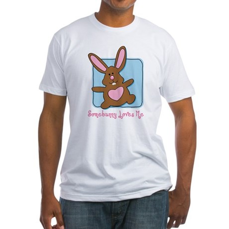 Somebunny Loves Me Fitted T-Shirt
