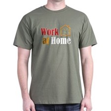 Work at Home T-Shirt