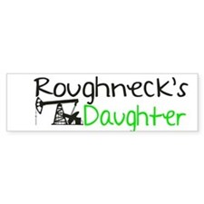 Roughnecks Daughter Bumper Bumper Sticker