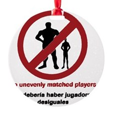 No Unevenly Matched Players Ornament