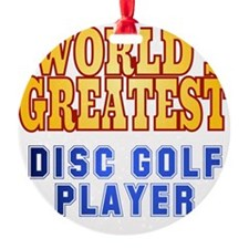 World's Greatest Disc Golf Player Ornament