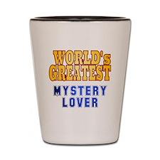 World's Greatest Mystery Lover Shot Glass