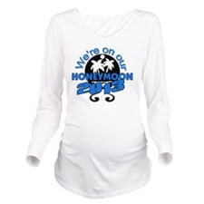Honeymoon 2013 Long Sleeve Maternity T-Shirt