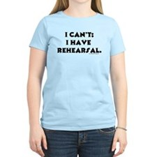 """I can't, I have rehearsal"" Women's Pink T-Shirt"